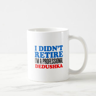 Didn't Retire Professional Dedushka Mug