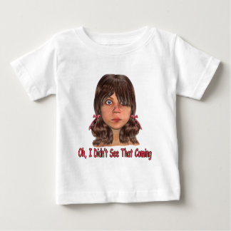 Didn't See  That Coming Baby T-Shirt