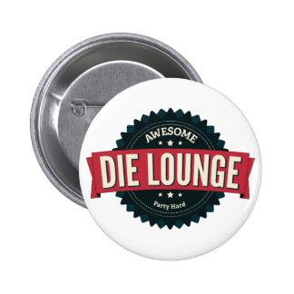 Die Lounge Anstecknadel