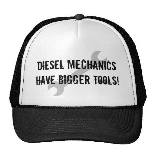 Diesel Mechanics Have Bigger Tools! Hats