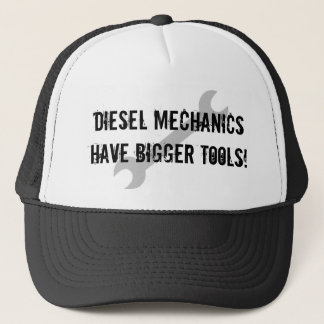 Diesel Mechanics Have Bigger Tools! Trucker Hat