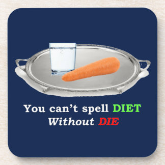 Diet but don't Die Coaster