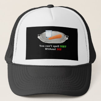 Diet but don't Die Trucker Hat