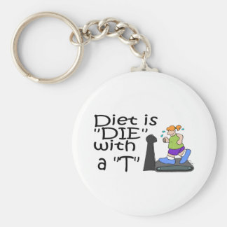"""Diet Is """"Die"""" With a T Basic Round Button Key Ring"""