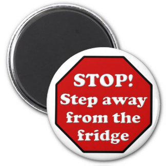 Diet Motivation Magnet, Step Away from the Fridge 6 Cm Round Magnet