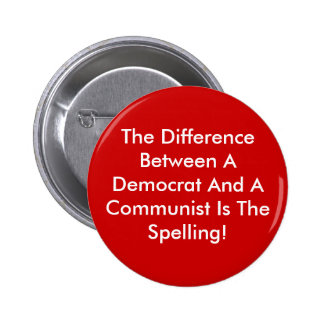 Difference Between A Democrat And A Communist 6 Cm Round Badge