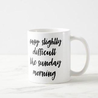 Difficult Like Sunday Morning Mug