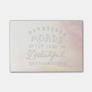 Difficult Road Lead To Beautiful Destinations Post-it Notes