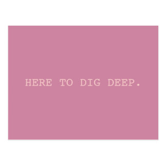 Dig Deep // SMASH Postcard