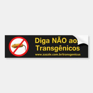 Diga NÃO aos Transgênicos Bumper Sticker