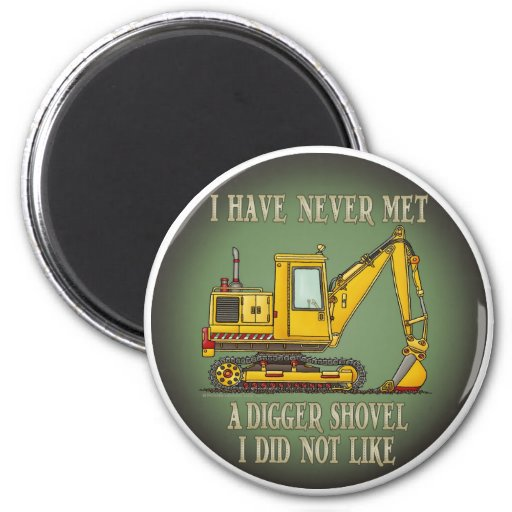 Digger Shovel Operator Quote Magnet