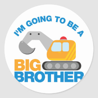 Digger Truck Going To Be A Big Brother Round Sticker