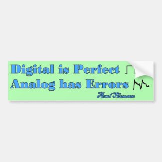 Digital is Perfect Bumper Sticker