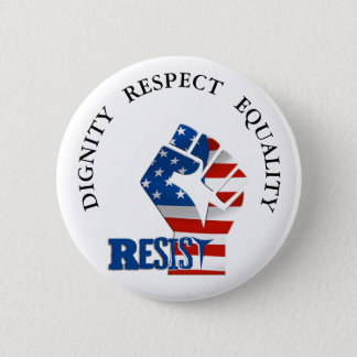 Dignity Respect Equality Resist Trump button