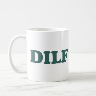 DILF Hot Dad I'd Like To Coffee Mug