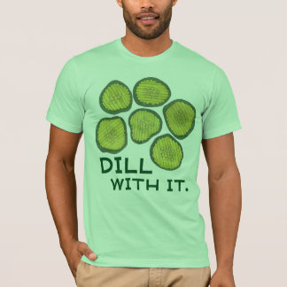 DILL WITH IT Funny Pickle Chips Green Pickles Tee
