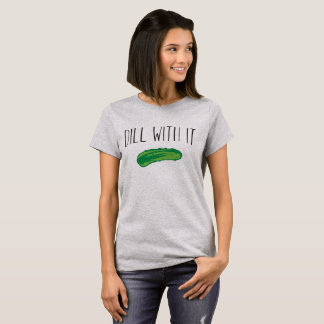 Dill With It Illustrated Dill Pickle T-Shirt
