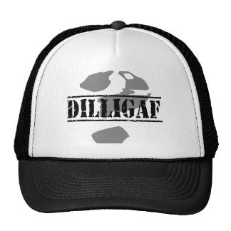 DILLIGAF? Does it look like I give a .... Cap