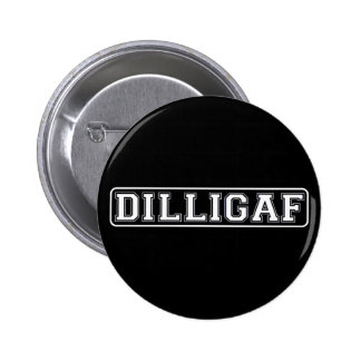 "DILLIGAF – Funny, Rude ""Do I look like I Give A ."" 6 Cm Round Badge"