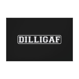 "DILLIGAF – Funny Rude ""Do I look like I Give A "" Gallery Wrap Canvas"