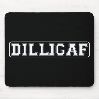 """DILLIGAF – Funny, Rude """"Do I look like I Give A ."""" Mouse Pads"""