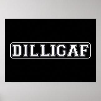 "DILLIGAF – Funny, Rude ""Do I look like I Give A ."" Poster"
