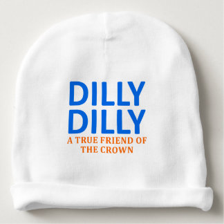 Dilly Dilly A True friend of the crown Baby Beanie