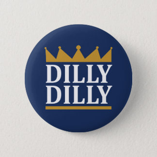 Dilly Dilly Gold 6 Cm Round Badge