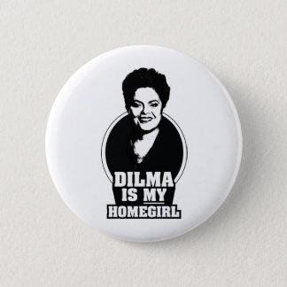 Dilma Rousseff is my homegirl 6 Cm Round Badge