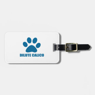 DILUTE CALICO CAT DESIGNS LUGGAGE TAG