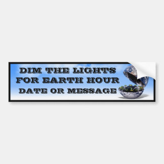 Dim The Lights For Earth Hour (Earth Open) Car Bumper Sticker
