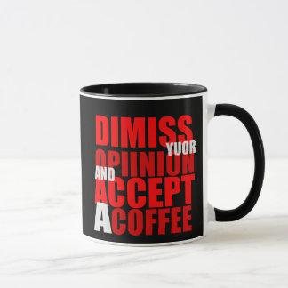 DIMISS OPINION MUG