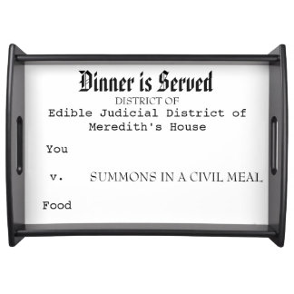 """Dinner is served"" Funny Serving Tray"
