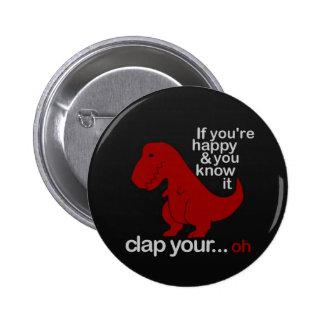 Dinosaur cant Clap joke Pinback Button