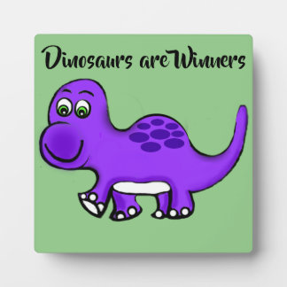 Dinosaurs are Winners Plaque