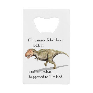 Dinosaurs Didn't Have Beer T-rex Add Your Name