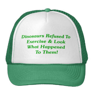 Dinosaurs Refused To Exercise Trucker Hat