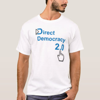 Direct Democracy 2.0 T-Shirt