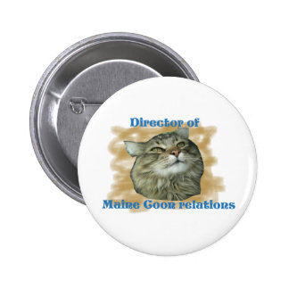 Director of Maine Coon relations 6 Cm Round Badge