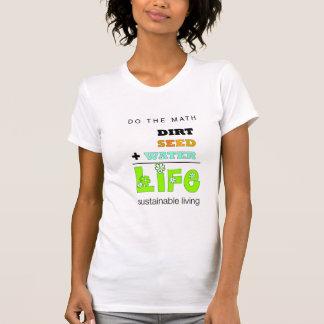 Dirt + Seed + Water = Life (womens) T-shirt