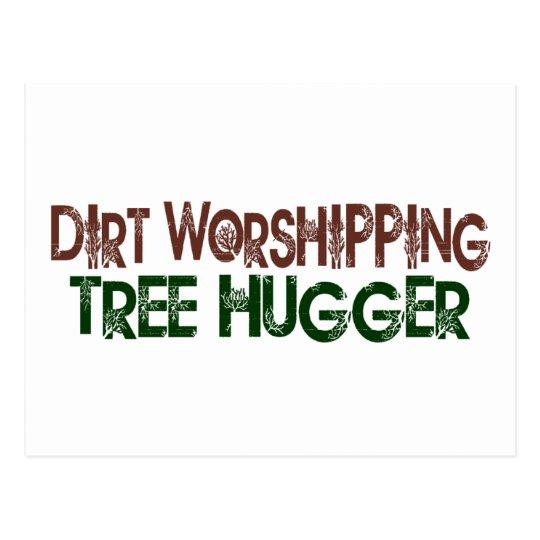 Dirt Worshipping Tree Hugger Postcard