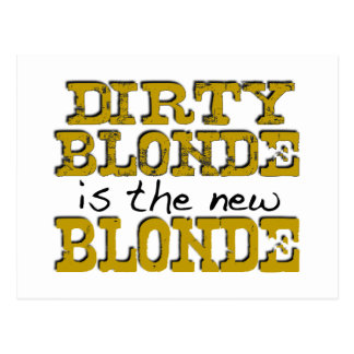 Dirty Blonde Is The New Blonde Post Card