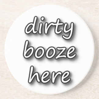 Dirty Booze Here Drink Coasters