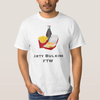Dirty Bulking FTW T-Shirt