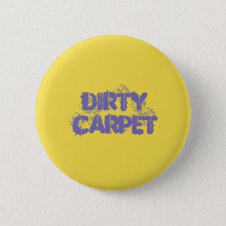 Dirty Carpet Button Pin