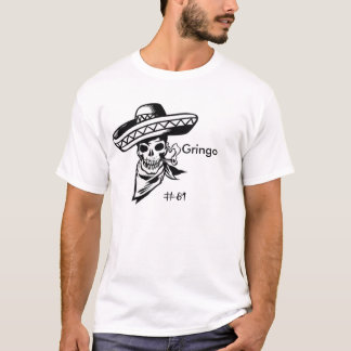 Dirty Gringo T-Shirt