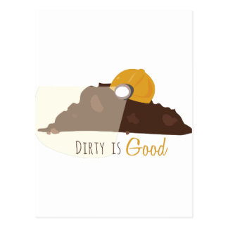 Dirty is Good Postcard