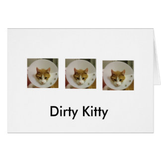 Dirty Kitty Greeting Card