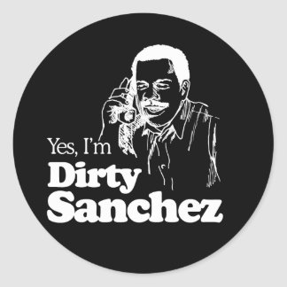 DIRTY SANCHEZ 4 T-shirt Classic Round Sticker