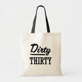 Dirty Thirty bag